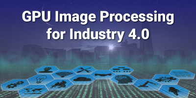 High Performance Image Processing for Industry-4.0